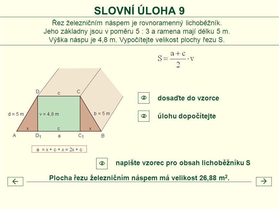  napište vzorec pro obsah lichoběžníku S   dosaďte do vzorce  úlohu dopočítejte Plocha řezu železničním náspem má velikost 26,88 m 2.