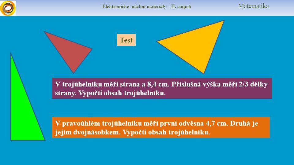 Elektronické učební materiály - II. stupeň Matematika Test V trojúhelníku měří strana a 8,4 cm.
