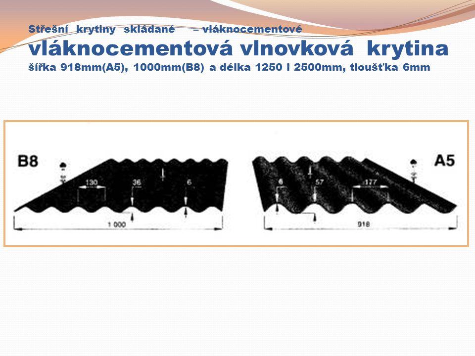 Střešní krytiny skládané – vláknocementové vláknocementová vlnovková krytina šířka 918mm(A5), 1000mm(B8) a délka 1250 i 2500mm, tloušťka 6mm