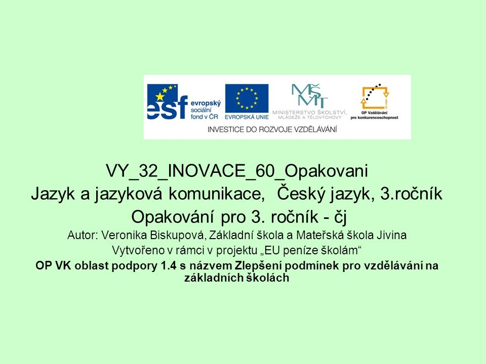 VY_32_INOVACE_60_Opakovani Jazyk a jazyková komunikace, Český jazyk, 3.ročník Opakování pro 3.