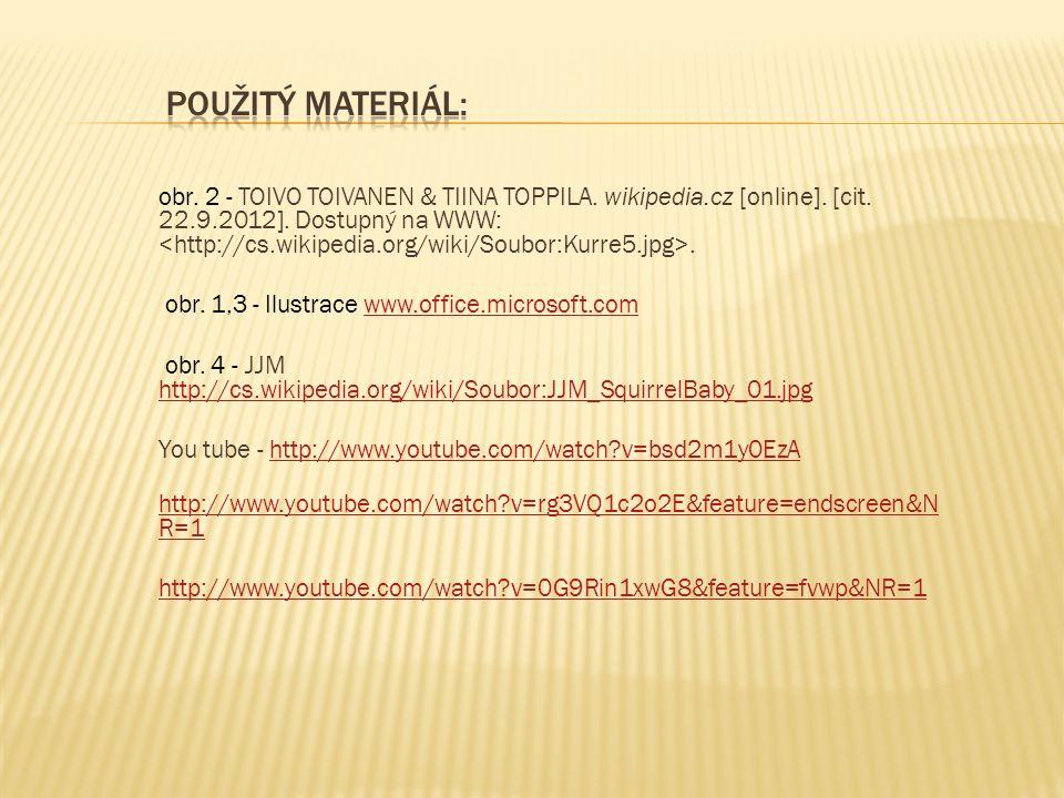 obr. 2 - TOIVO TOIVANEN & TIINA TOPPILA. wikipedia.cz [online]. [cit. 22.9.2012]. Dostupný na WWW:. obr. 1,3 - Ilustrace www.office.microsoft.comwww.o