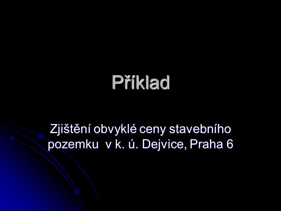 Příklad Zjištění obvyklé ceny stavebního pozemku v k. ú. Dejvice, Praha 6