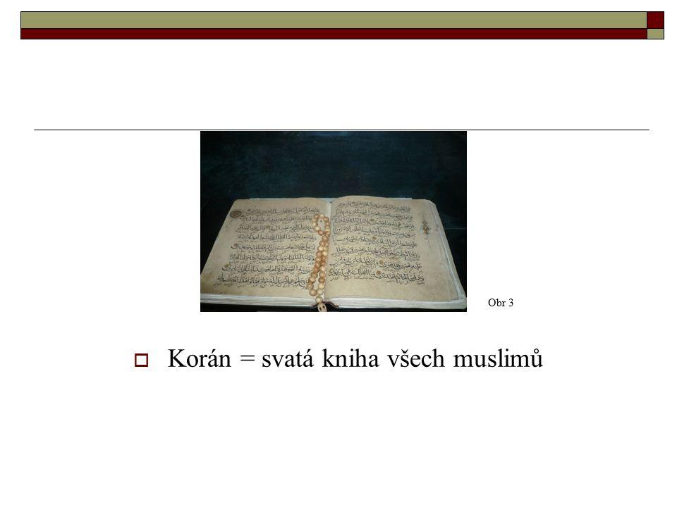  Korán = svatá kniha všech muslimů Obr 3