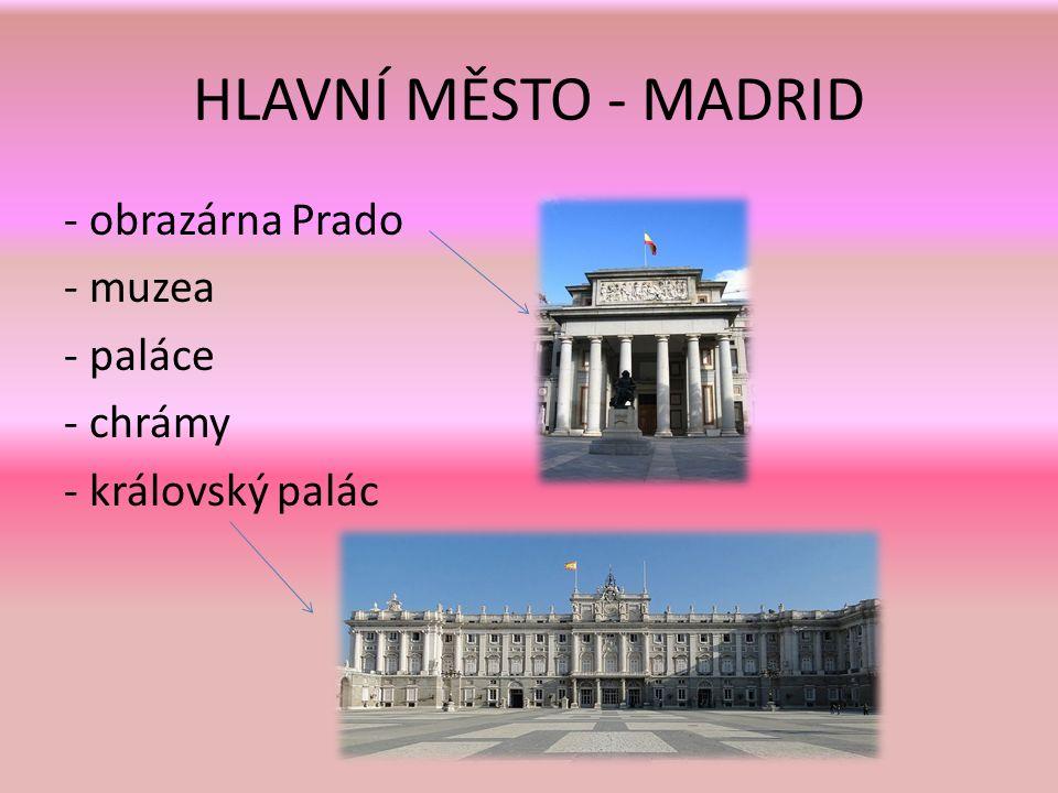 HLAVNÍ MĚSTO - MADRID - obrazárna Prado - muzea - paláce - chrámy - královský palác