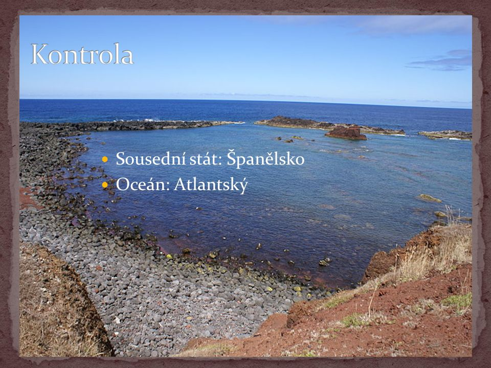 Sousední stát: Španělsko Oceán: Atlantský