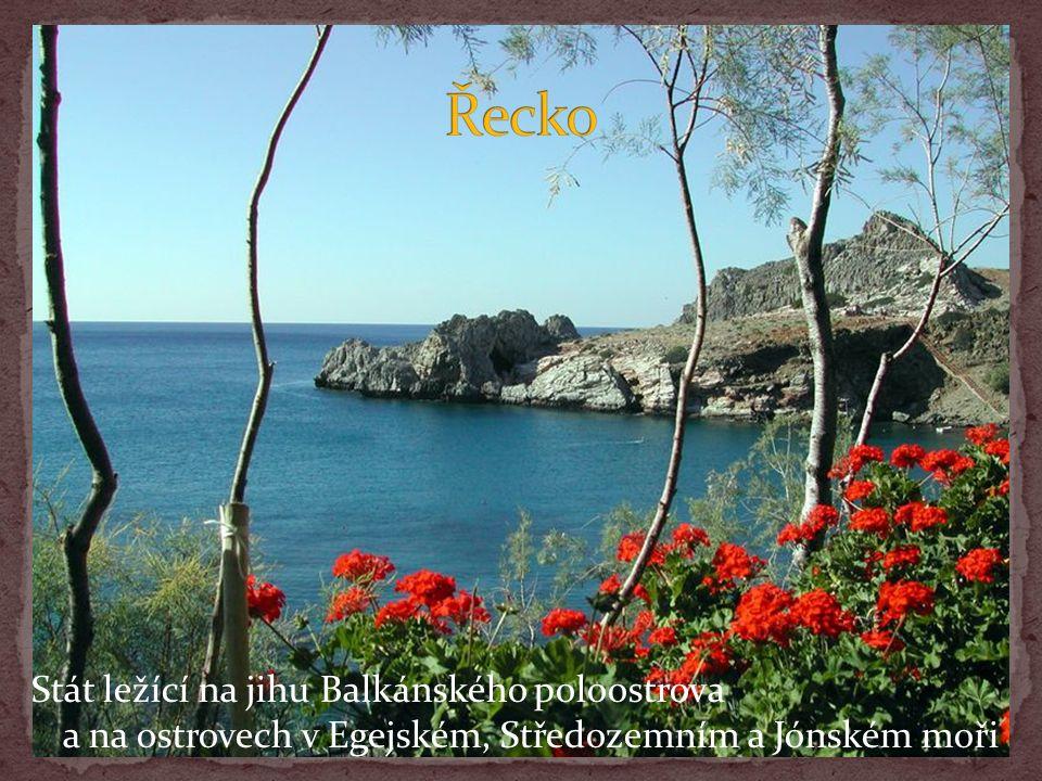 Stát ležící na jihu Balkánského poloostrova a na ostrovech v Egejském, Středozemním a Jónském moři