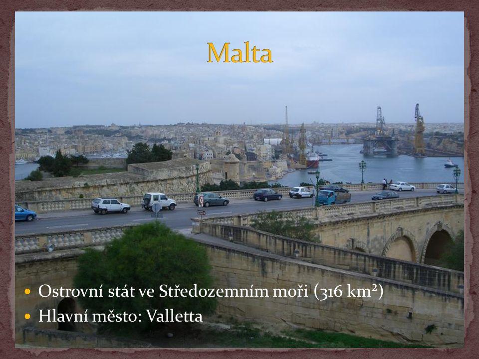 Ostrovní stát ve Středozemním moři ( 316 km²) Hlavní město: Valletta