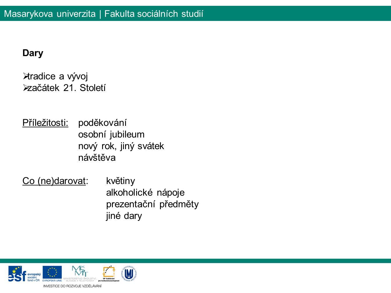 Masarykova univerzita | Fakulta sociálních studií Dary  tradice a vývoj  začátek 21.