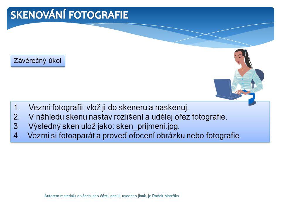 1. Vezmi fotografii, vlož ji do skeneru a naskenuj.