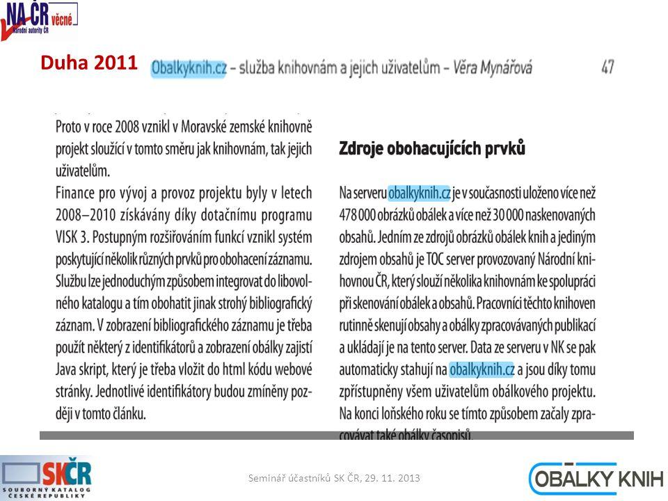 Duha 2011 Seminář účastníků SK ČR, 29. 11. 201310