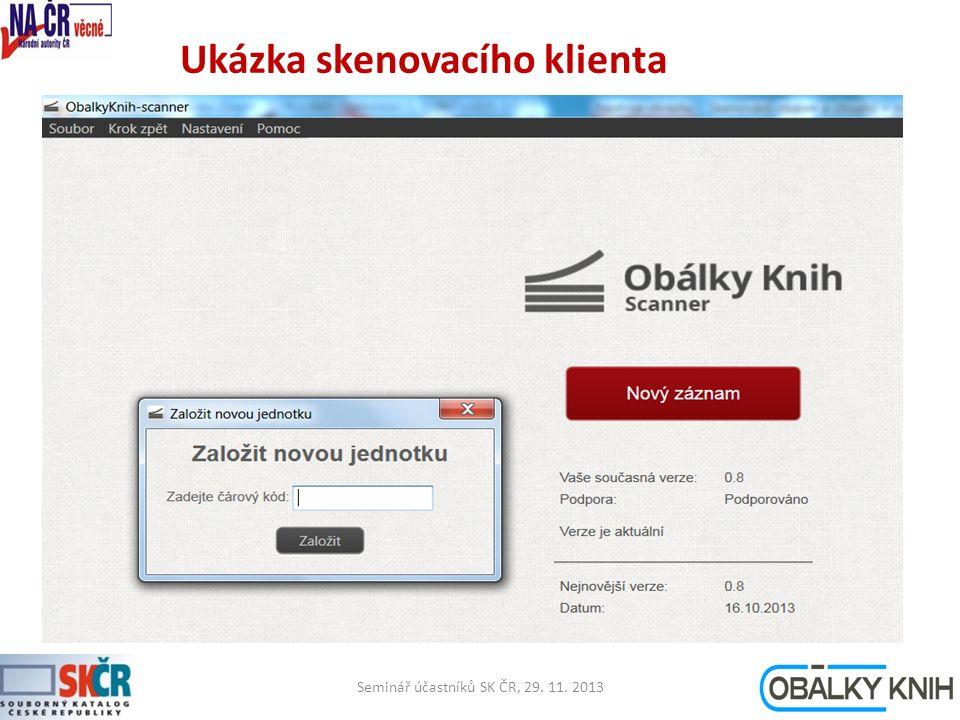 Ukázka skenovacího klienta Seminář účastníků SK ČR, 29. 11. 201314