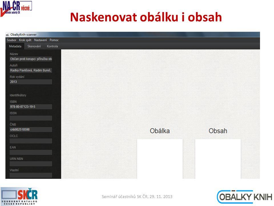 Naskenovat obálku i obsah Seminář účastníků SK ČR, 29. 11. 201316