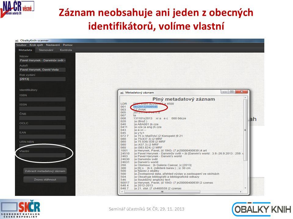 Záznam neobsahuje ani jeden z obecných identifikátorů, volíme vlastní Seminář účastníků SK ČR, 29.