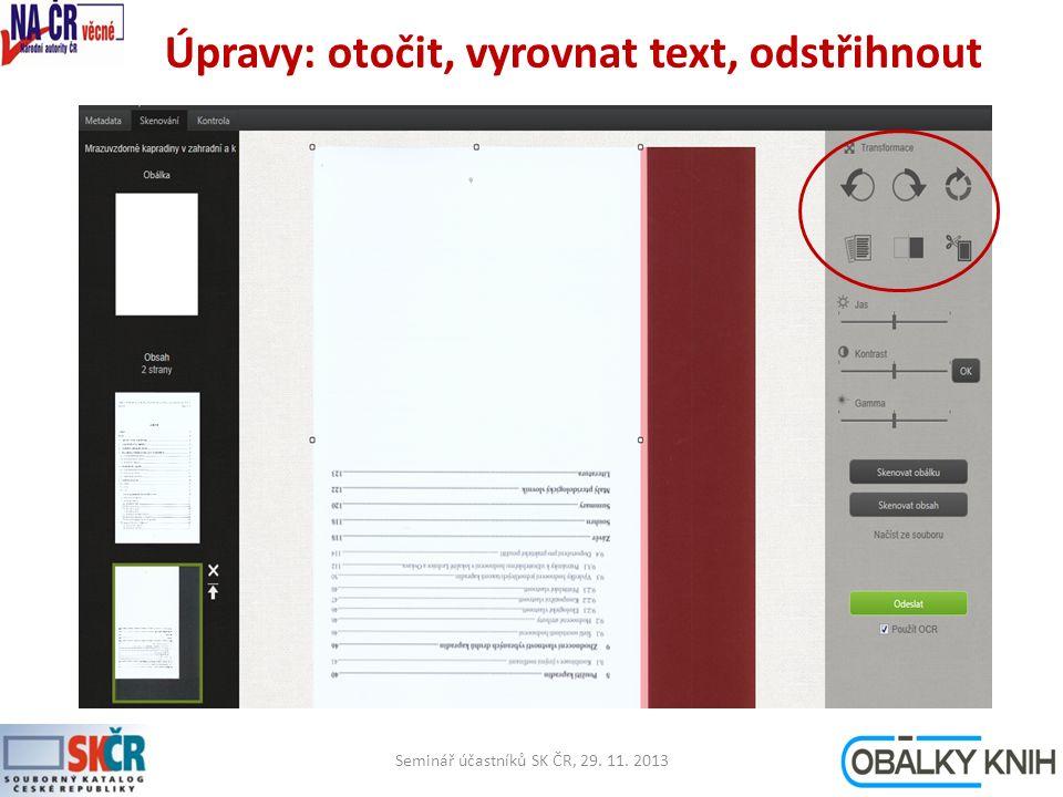 Úpravy: otočit, vyrovnat text, odstřihnout Seminář účastníků SK ČR, 29. 11. 201319