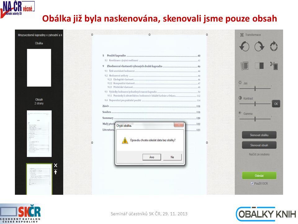 Obálka již byla naskenována, skenovali jsme pouze obsah Seminář účastníků SK ČR, 29. 11. 201320
