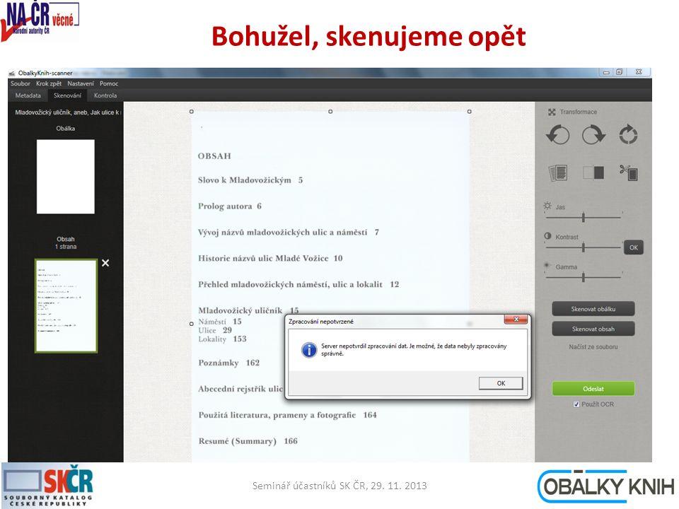 Bohužel, skenujeme opět Seminář účastníků SK ČR, 29. 11. 201323