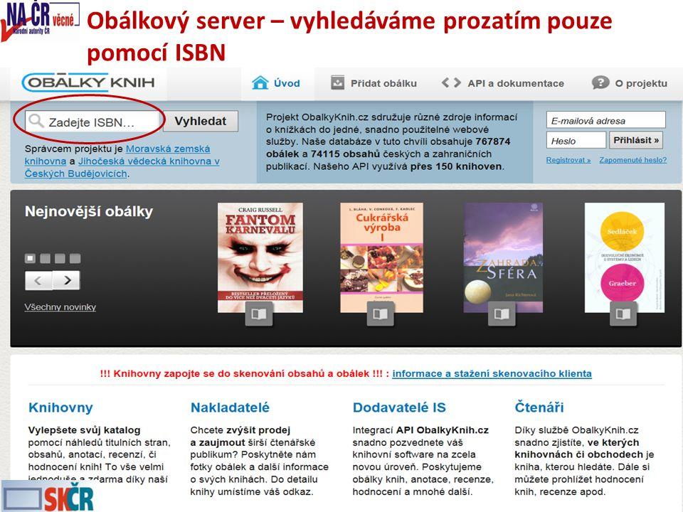 Obálkový server – vyhledáváme prozatím pouze pomocí ISBN Seminář účastníků SK ČR, 29. 11. 201324