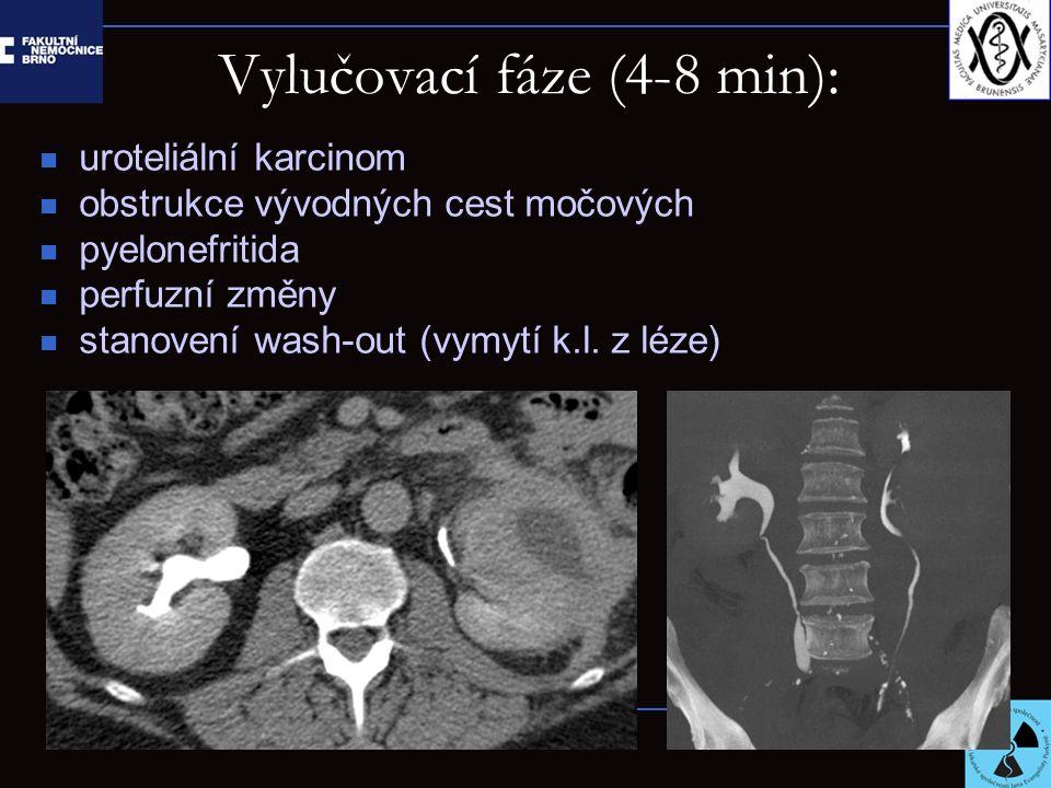 Vylučovací fáze (4-8 min): uroteliální karcinom obstrukce vývodných cest močových pyelonefritida perfuzní změny stanovení wash-out (vymytí k.l.