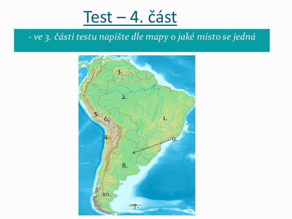 Test – 4. část - ve 3. části testu napište dle mapy o jaké místo se jedná 1. 2. 3. 4. 5. 6. 7. 8. 9. 10.