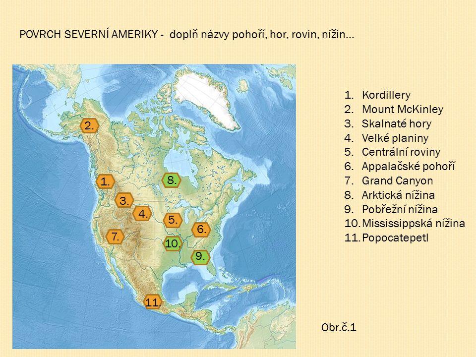 POVRCH SEVERNÍ AMERIKY - doplň názvy pohoří, hor, rovin, nížin….