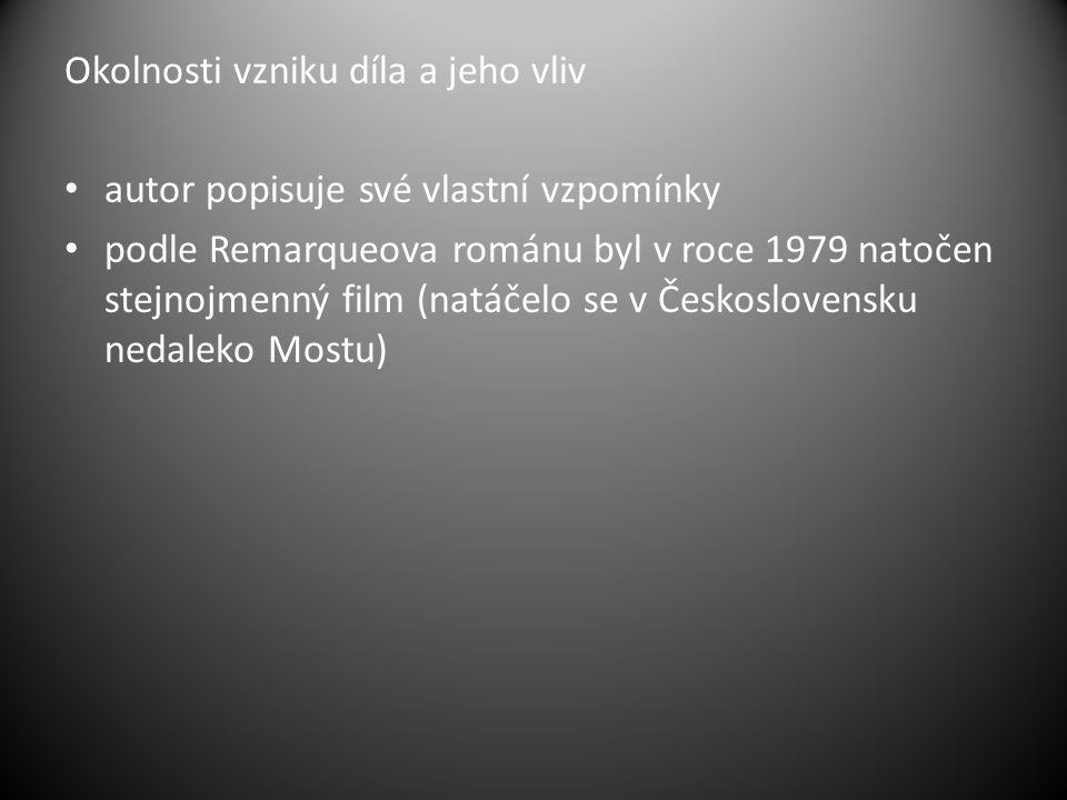 Okolnosti vzniku díla a jeho vliv autor popisuje své vlastní vzpomínky podle Remarqueova románu byl v roce 1979 natočen stejnojmenný film (natáčelo se v Československu nedaleko Mostu)
