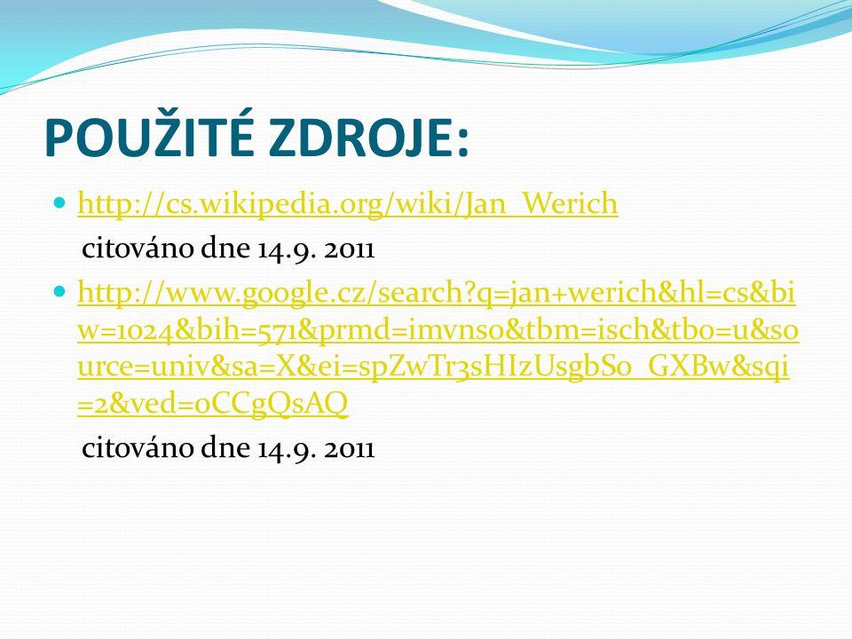 POUŽITÉ ZDROJE: http://cs.wikipedia.org/wiki/Jan_Werich citováno dne 14.9.