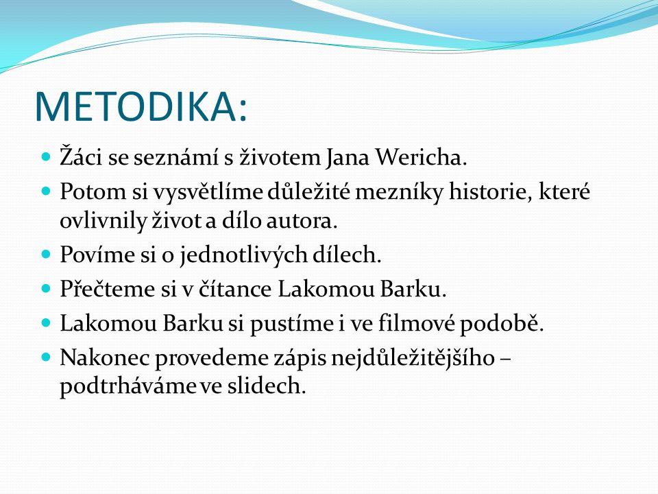 METODIKA: Žáci se seznámí s životem Jana Wericha.
