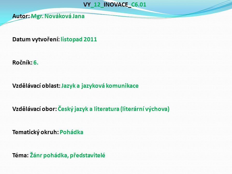 VY_12_INOVACE_C6.01 Autor: Mgr. Nováková Jana Datum vytvoření: listopad 2011 Ročník: 6.