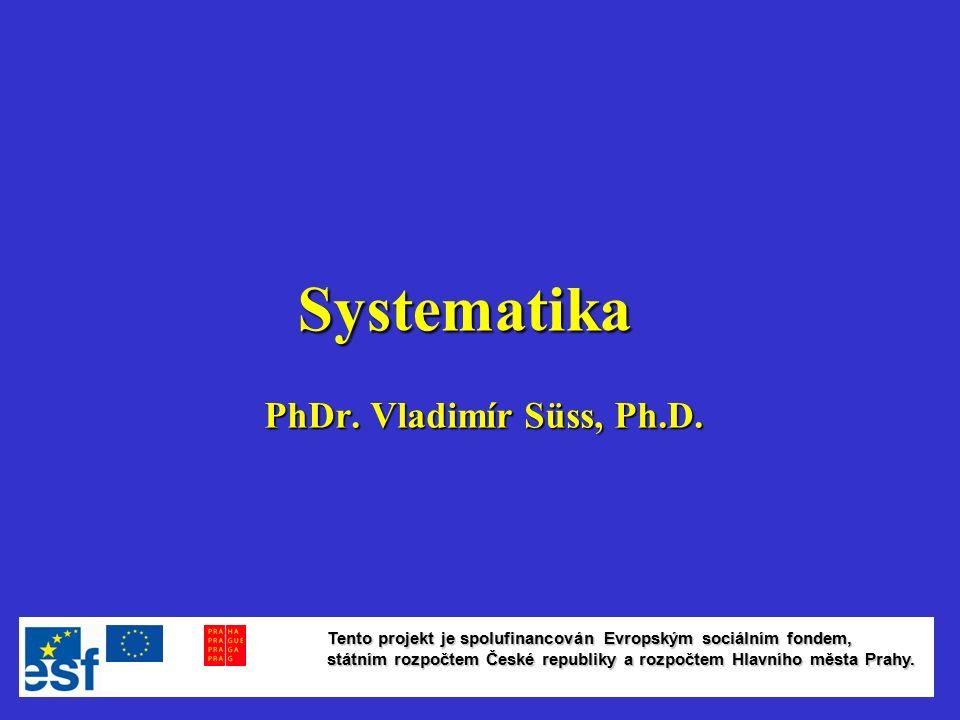 Systematika PhDr. Vladimír Süss, Ph.D.