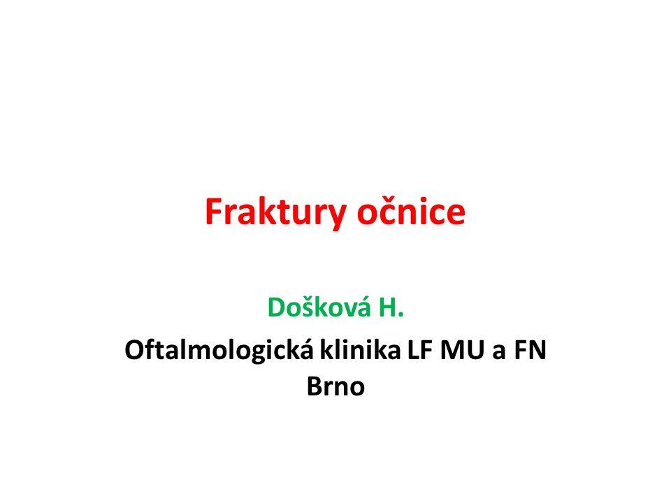 Fraktury očnice Došková H. Oftalmologická klinika LF MU a FN Brno