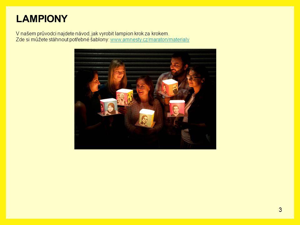 3 V našem průvodci najdete návod, jak vyrobit lampion krok za krokem. Zde si můžete stáhnout potřebné šablony: www.amnesty.cz/maraton/materialywww.amn