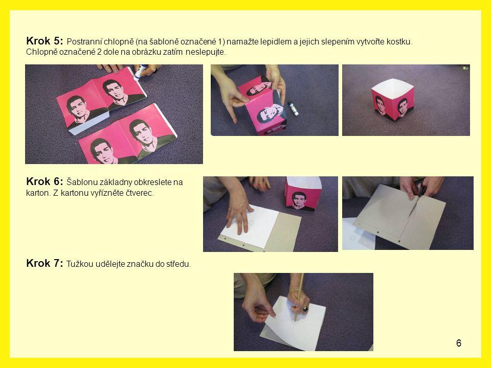 6 Krok 5: Postranní chlopně (na šabloně označené 1) namažte lepidlem a jejich slepením vytvořte kostku. Chlopně označené 2 dole na obrázku zatím nesle