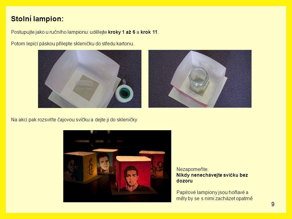 9 Stolní lampion: Postupujte jako u ručního lampionu: udělejte kroky 1 až 6 a krok 11. Potom lepící páskou přilepte skleničku do středu kartonu. Na ak