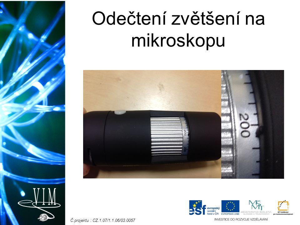 Č.projektu : CZ.1.07/1.1.06/03.0057 Odečtení zvětšení na mikroskopu