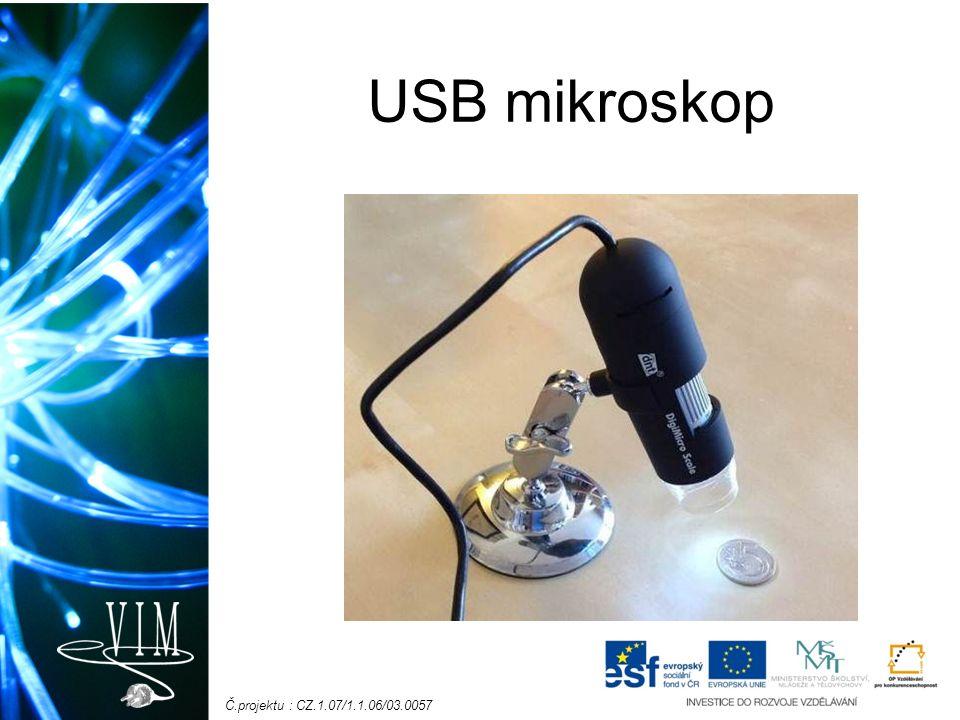 Č.projektu : CZ.1.07/1.1.06/03.0057 USB mikroskop