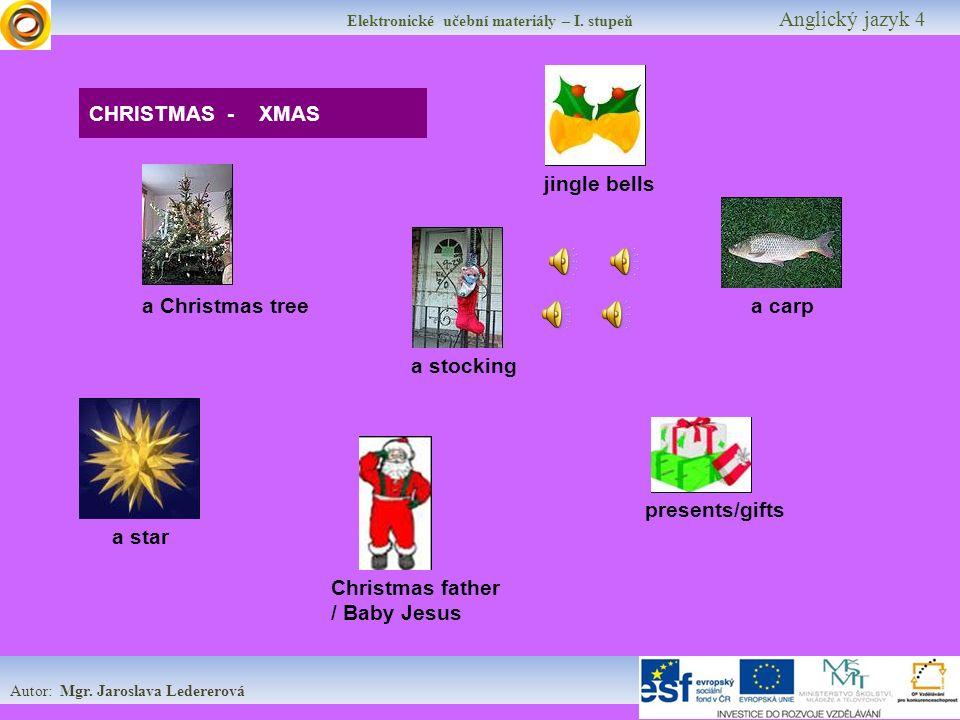 Elektronické učební materiály – I.stupeň Anglický jazyk 4 Autor: Mgr.