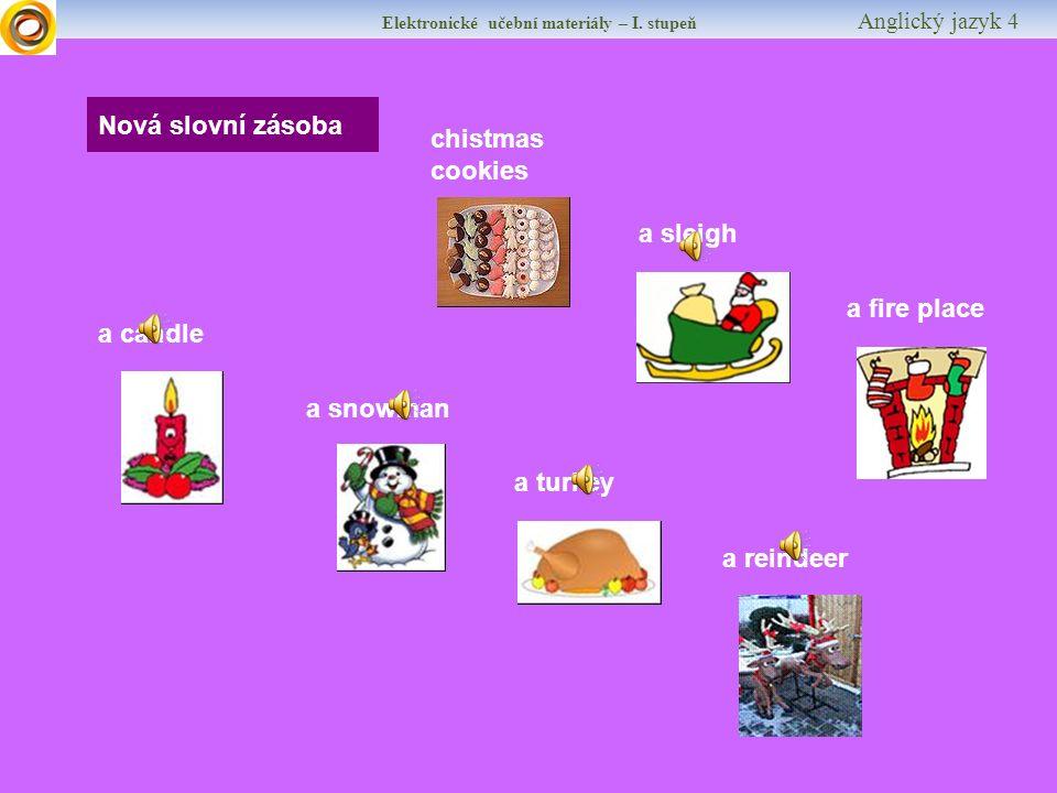 Elektronické učební materiály – I. stupeň Anglický jazyk 4 Rozumíš těmto větám .