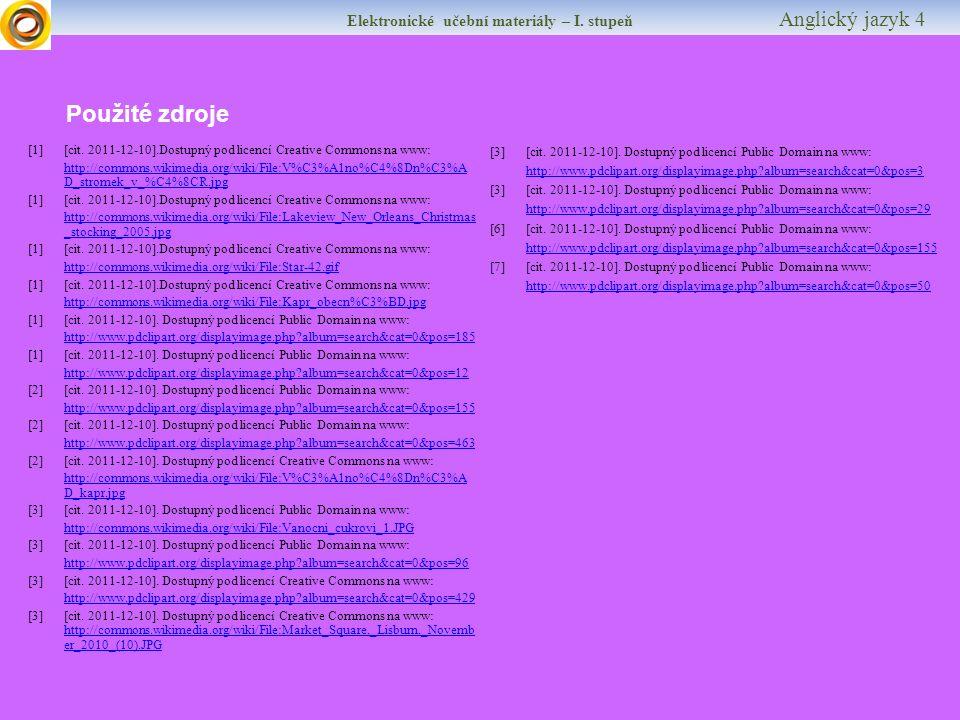 Elektronické učební materiály – I.stupeň Anglický jazyk 4 Použité zdroje [1] [cit.