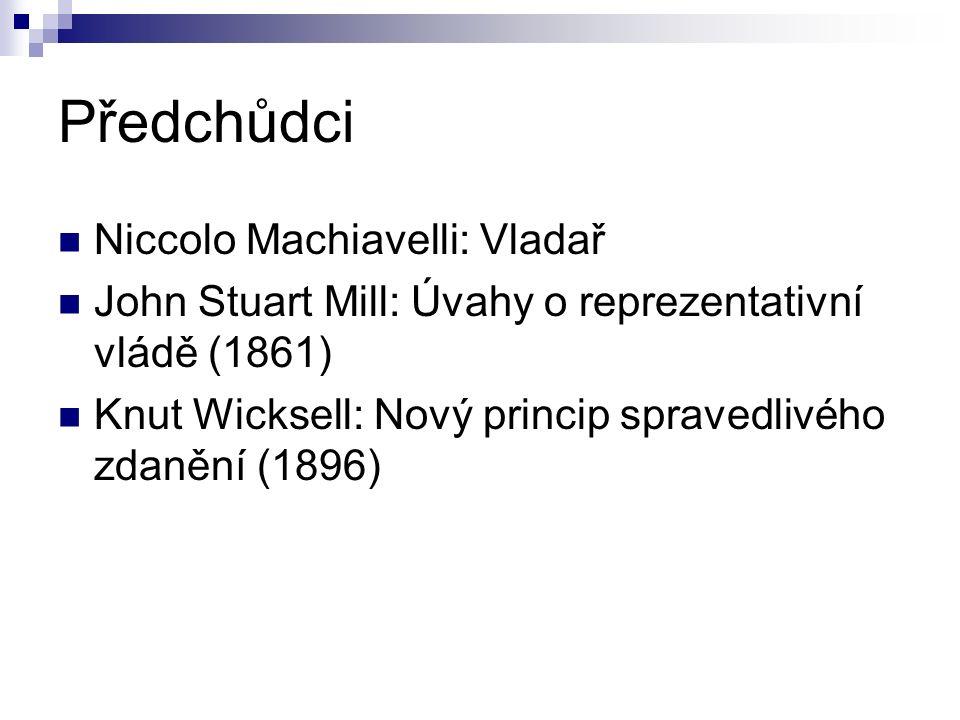 Předchůdci Niccolo Machiavelli: Vladař John Stuart Mill: Úvahy o reprezentativní vládě (1861) Knut Wicksell: Nový princip spravedlivého zdanění (1896)