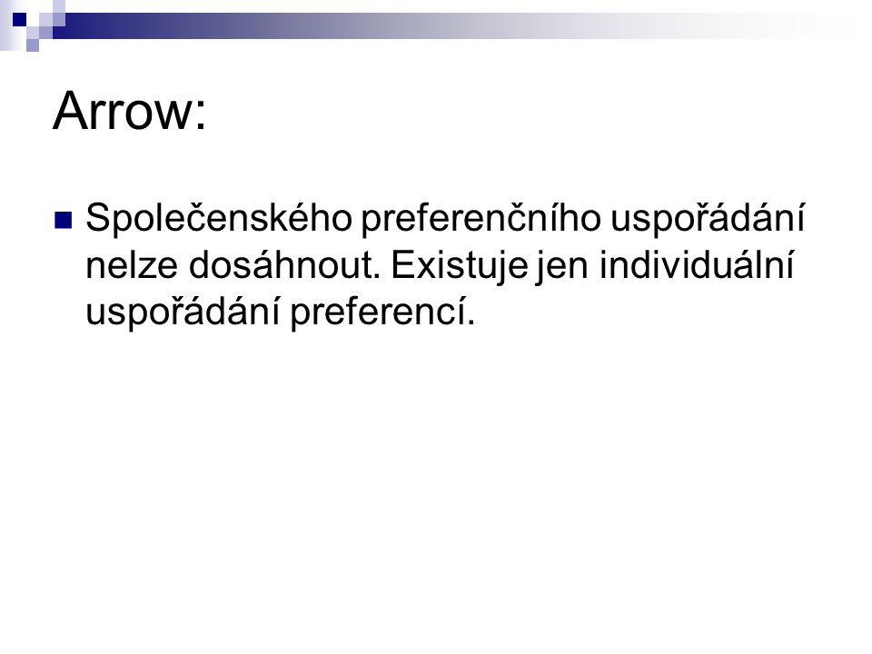 Arrow: Společenského preferenčního uspořádání nelze dosáhnout.