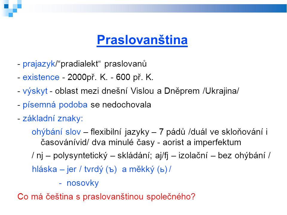 Praslovanština - prajazyk/ pradialekt praslovanů - existence - 2000př.