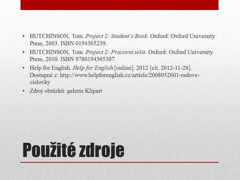 Použité zdroje HUTCHINSON, Tom. Project 2: Student´s Book.