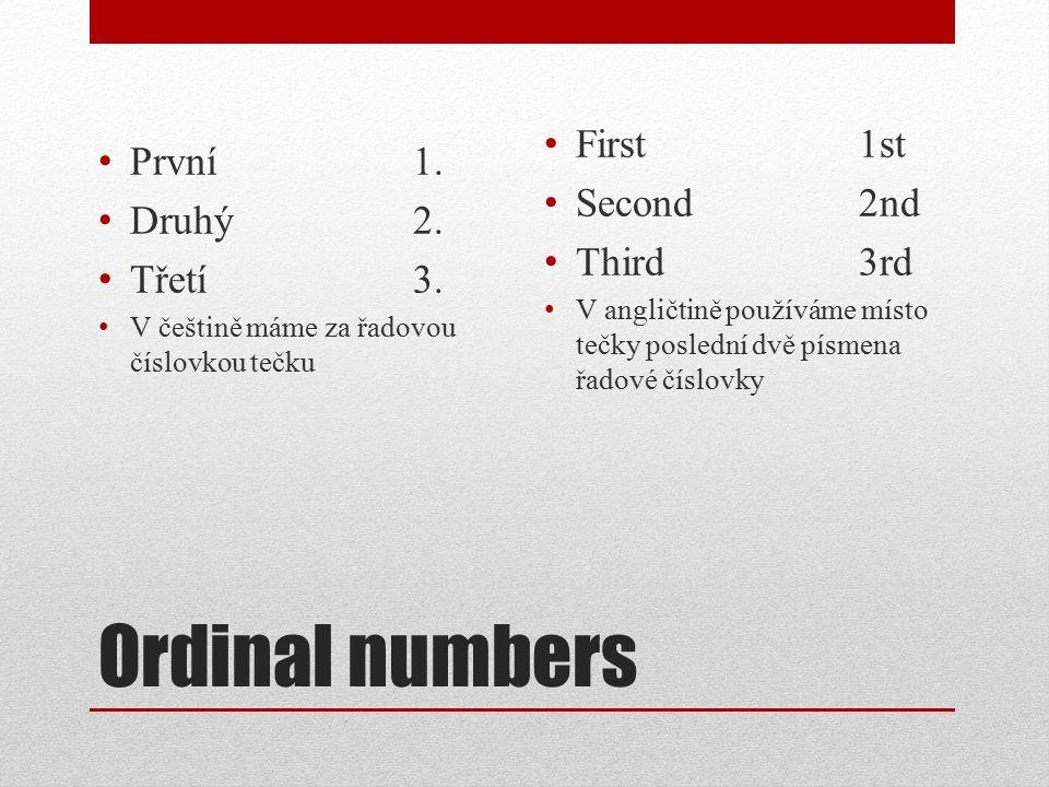 Ordinal numbers Čtvrtý Pátý Šestý Sedmý Osmý Devátý Desátý Fourth4th Fifth5th Sixth6th Seventh7th Eighth8th Nineth9th Tenth10th