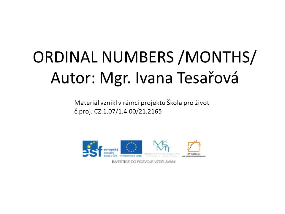 ORDINAL NUMBERS /MONTHS/ Autor: Mgr.