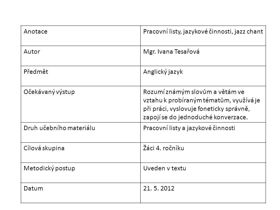 AnotacePracovní listy, jazykové činnosti, jazz chant AutorMgr.