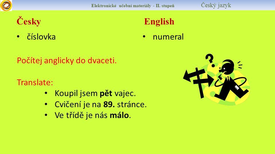 Česky English Elektronické učební materiály - II.