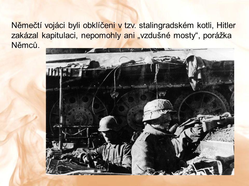 Němečtí vojáci byli obklíčeni v tzv.