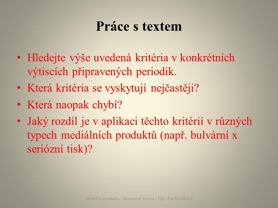 Práce s textem Hledejte výše uvedená kritéria v konkrétních výtiscích připravených periodik.