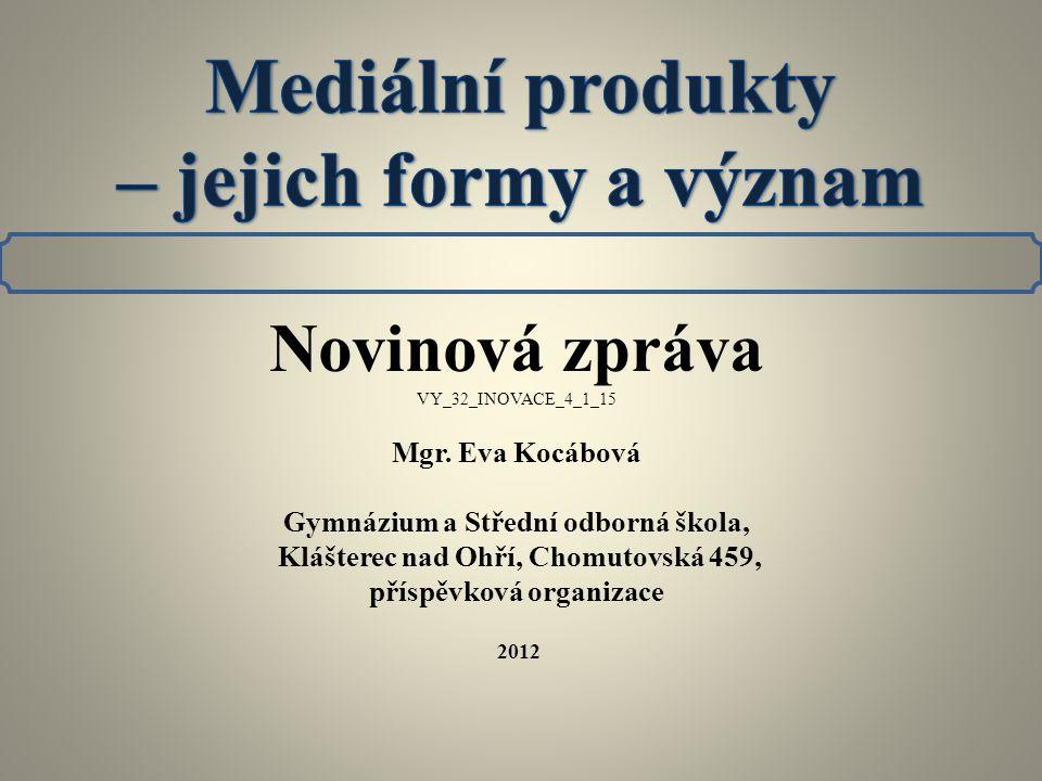 Novinová zpráva VY_32_INOVACE_4_1_15 Mgr.