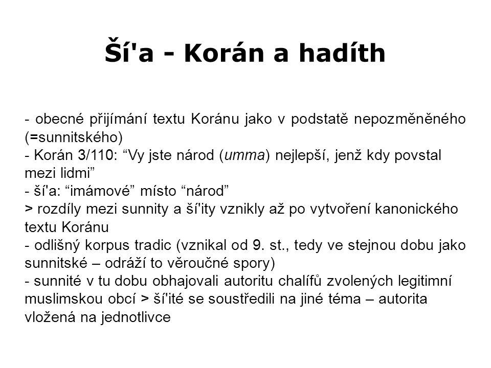 """Ší'a - Korán a hadíth - obecné přijímání textu Koránu jako v podstatě nepozměněného (=sunnitského) - Korán 3/110: """"Vy jste národ (umma) nejlepší, jenž"""